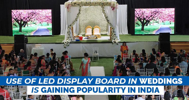 LED Display Board in Weddings